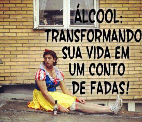 Álcool transforma sua vida em um conto de fadas