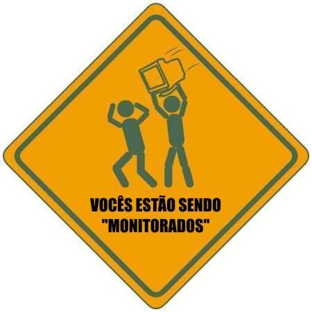 Eu estou te monitorando!